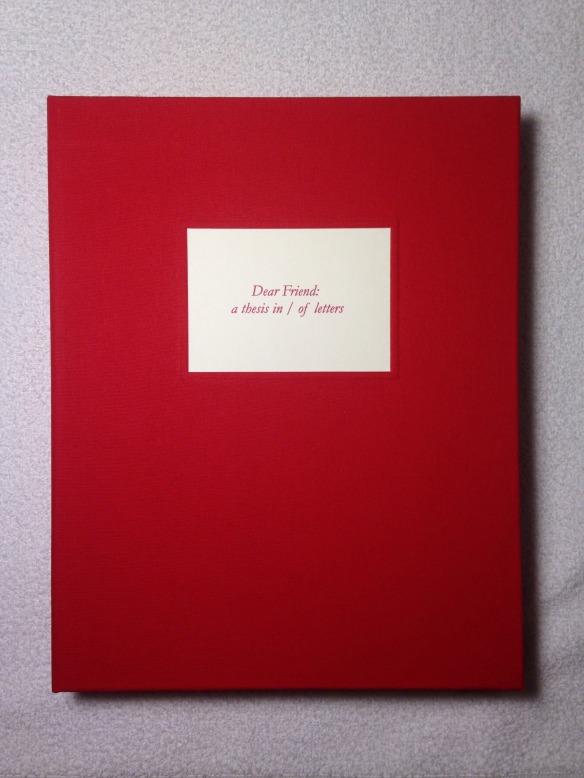Dear Friend: a thesis in / of letters   Rachel Epp Buller